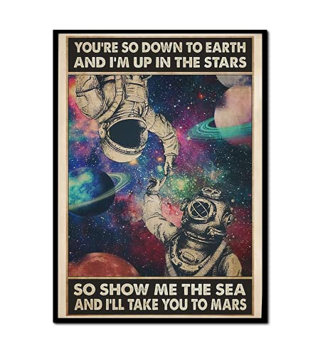Astronaut In Space With Scuba Diver Poster - You're So Down To Earth And I'm Up In The Stars So Show Me The Sea And I'll Take You To Mars Poster - Gifts For Astronaut And Scuba Diver, Galaxy Home Decor, Art Print No Frame (Poster, 24x36)