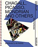 Chagall, Picasso, Mondrian and others: Migrants in Paris (Catalogi Stedelijk Museum Amsterdam (948))