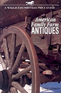 American Family Farm Antiques (WALLACE-HOMESTEAD PRICE GUIDE)