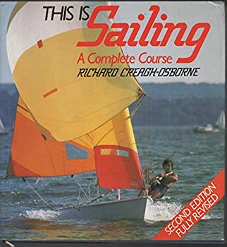 This Is Sailing: A Complete Course 0688054293 Book Cover