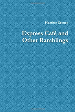 Express Cafe and Other Ramblings