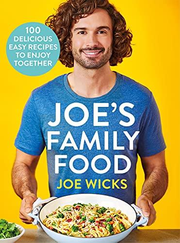 Joe's Family Food: 100 Delicious, Easy Recipes to Enjoy Togeth