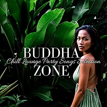 Buddha Zone: Chill Lounge Party Songs Selection
