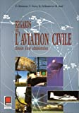 Regards sur l'aviation civile - Histoire d'une administration