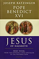 Jesus of Nazareth: Holy Week: From the Entrance into Jerusalem to the Resurrection