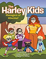 The Harley Kids: Managers of Mischief
