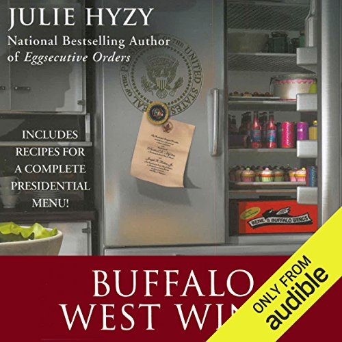 Buffalo West Wing     A White House Chef Mystery              By:                                                                                                                                 Julie Hyzy                               Narrated by:                                                                                                                                 Eileen Stevens                      Length: 8 hrs and 47 mins     104 ratings     Overall 4.6