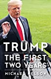 Trump: The First Two Years (Miller Center Studies on the Presidency) - Michael Nelson