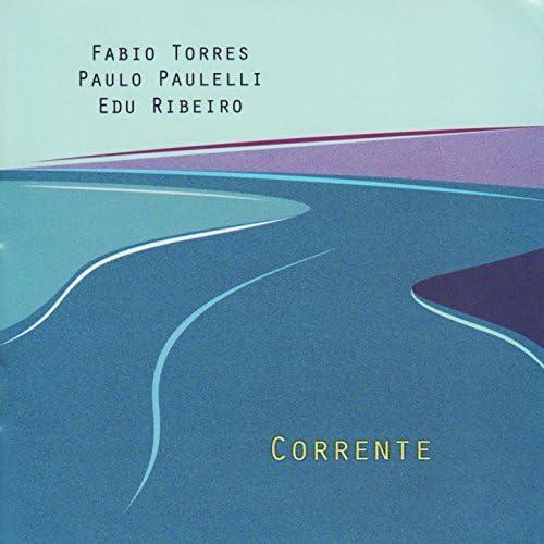 Fábio Torres, Paulo Paulelli, Edu Ribeiro & Fábio Torres, Paulo Paulelli & Edu Ribeiro feat. Edú Ribeiro