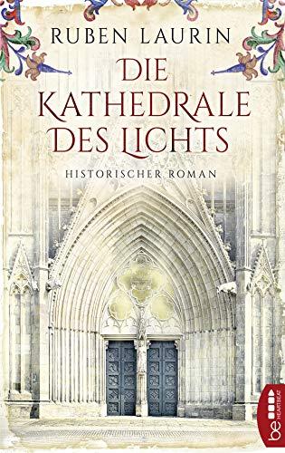 Die Kathedrale des Lichts: Historischer Roman