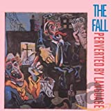 Songtexte von The Fall - Perverted by Language