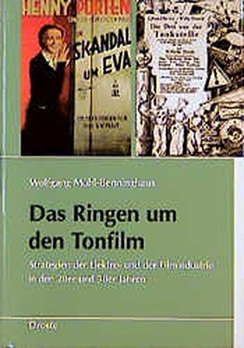 Das Ringen um den Tonfilm: Strategien der Elektro- und der Filmindustrie in den 20er und 30er Jahren (Schriften des Bundesarchivs)
