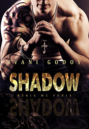 Shadow, Série MC Fênix 1