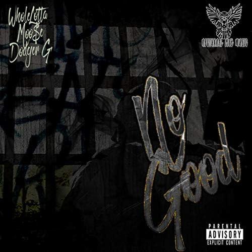 Dodger G feat. WholeLotta & Moo$e