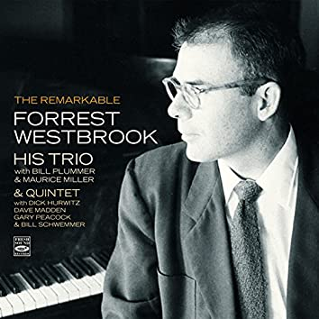 The Remarkable Forrest Westbrook - His Trio & Quintet