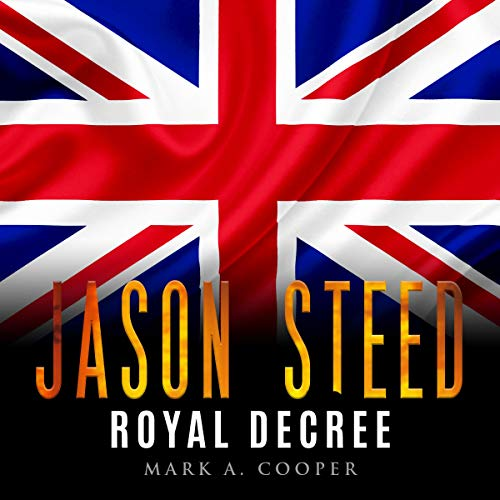 Jason Steed Royal Decree Audiobook By Mark A. Cooper cover art