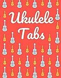 Ukulele Tabs: Cuaderno De Tablatura Para Ukulele | Escriba su propia música de la tablaturas de la Ukulele! | Partituras de papel en blanco para canciones y acordes de Ukulele