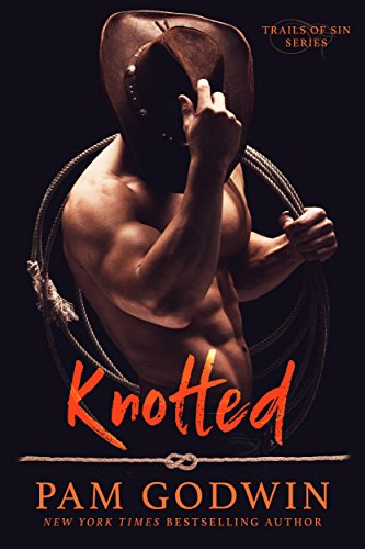 Knotted (Trails of Sin Book 1) by [Pam Godwin]