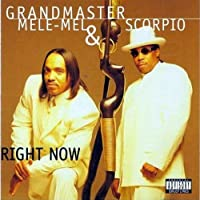 Right Now by Grandmaster Mele-Mel