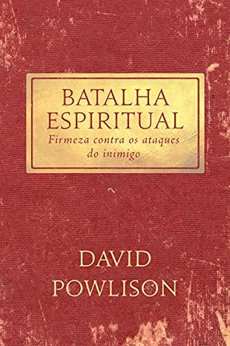 Batalha Espiritual: Firmeza Contra Os Ataques Do Inimigo