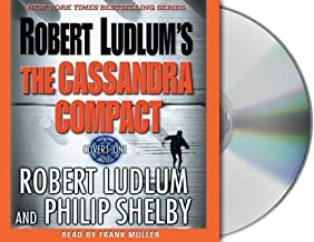 Robert Ludlum's The Cassandra Compact: A Covert-One Novel Abridged edition by Ludlum, Robert, Shelby, Philip published by ...