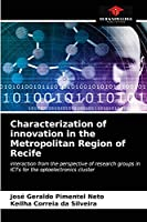 Characterization of innovation in the Metropolitan Region of Recife: interaction from the perspective of research groups in ICTs for the optoelectronics cluster