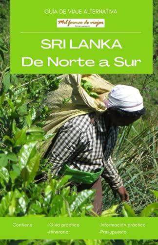 Sri Lanka de Norte a Sur: Guía de viaje...