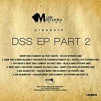 D S S EP Part 2