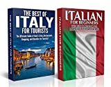 Travel Guide Box Set #6: The Best of Italy for Tourists + Italian for Beginners (Restaurants, Attractions, Sites, Shopping, Beaches, Travel Guide, Destinations, ... Italian, Italian Language, Italy Tourism))
