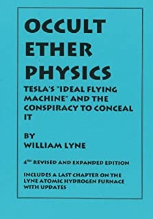 OCCULT ETHER PHYSICS: 4th Revised and Expanded Edition: Tesla's