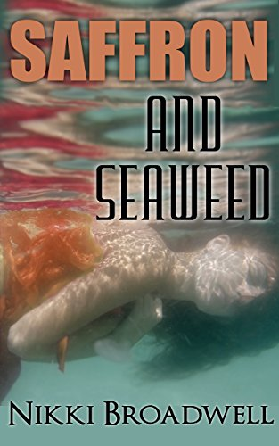 Book: Saffron and Seaweed - a Summer McCloud paranormal mystery (Book 2) by Nikki Broadwell