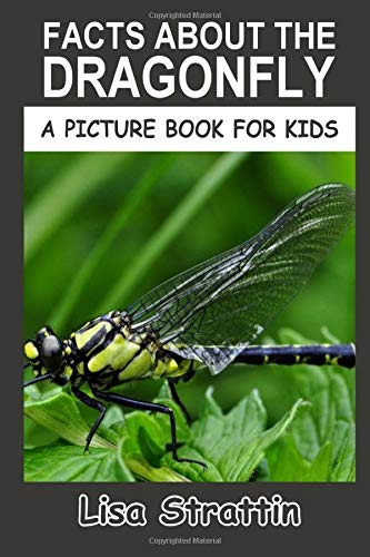 Facts About the Dragonfly (A Picture Book For Kids)