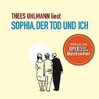 Sophia, der Tod und ich Hörbuch