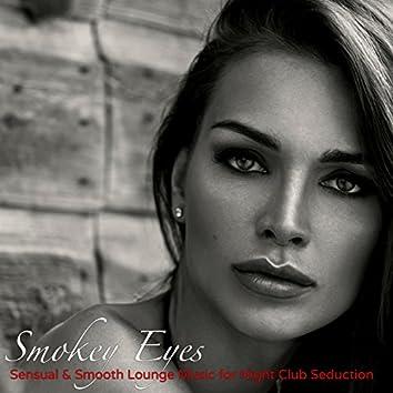 Smokey Eyes – Sensual & Smooth Lounge Music for Night Club Seduction