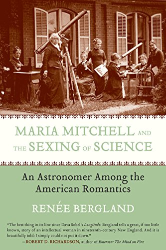 Maria Mitchell and the Sexing of Science: An Astronomer among the American Romantics