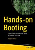 Hands-on Booting: Learn the Boot Process of Linux, Windows, and Unix