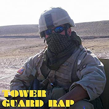 Tower Guard Rap