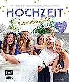 Hochzeit handmade: Von der Planung bis zur Deko - Heiraten selbstgemacht - inklusive Poster mit...