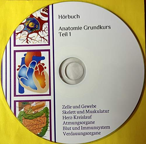 Hörbuch Anatomie Grundkurs Teil 1