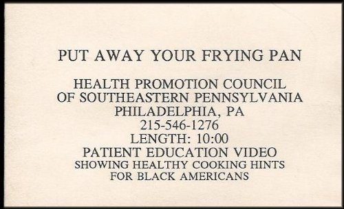 Put Away Your Frying Pan: Showing Healthy Cooking Hints for Black Americans (Patient Education Video) [VHS VIDEO]