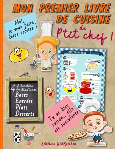 Mon premier livre de cuisine de p'tit chef | 41 recettes illustrées: Cuisiner avec son enfant |...