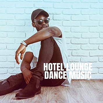 Hotel Lounge Dance Music