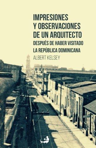 Impresiones y observaciones de un arquitecto después de haber visitado la República Dominicana: Volume 14 (Biblioteca Urbana Cielonaranja)