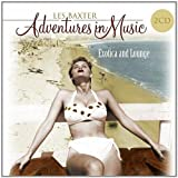 Adventures in Music: Exotica & Lounge...