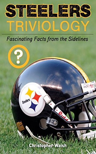 Compare Textbook Prices for Steelers Triviology: Fascinating Facts from the Sidelines  ISBN 9781600786211 by Walsh, Christopher