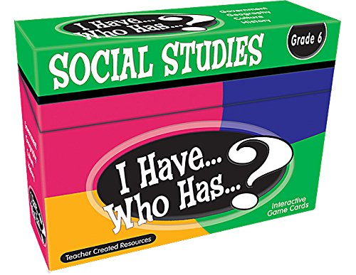 Teacher Created Resources I Have. Who Has.? Social Studies Grade 6 (7867)