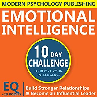 Emotional Intelligence     Build Stronger Relationships and Become an Influential Leader              By:                                                                                                                                 Modern Psychology Publishing                               Narrated by:                                                                                                                                 Terry F. Self                      Length: 1 hr and 59 mins     Not rated yet     Overall 0.0