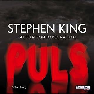 Puls                   Autor:                                                                                                                                 Stephen King                               Sprecher:                                                                                                                                 David Nathan                      Spieldauer: 14 Std. und 14 Min.     1.858 Bewertungen     Gesamt 4,1