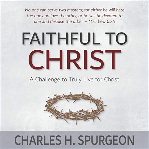 Faithful to Christ audiobook cover art