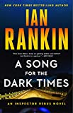 Image of A Song for the Dark Times: An Inspector Rebus Novel (A Rebus Novel, 23)